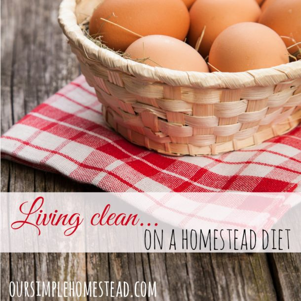 clean-living-homestead-diet-610x610